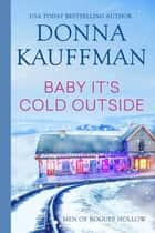 Baby, It's Cold Outside ebook by Donna Kauffman
