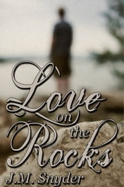 Love on the Rocks Box Set ebook by J.M. Snyder