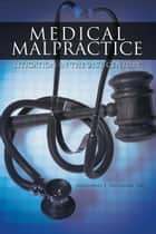 Medical Malpractice Litigation in the 21St Century ebook by Nathaniel J. Friedman