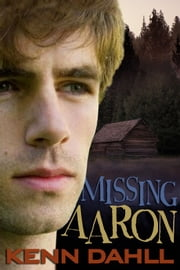 Missing Aaron ebook by Kenn Dahll