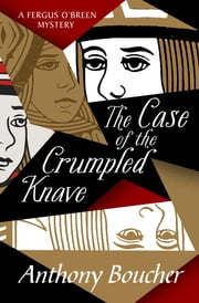 The Case of the Crumpled Knave ebook by Anthony Boucher