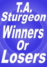 Winners or Losers ebook by T.A. Sturgeon