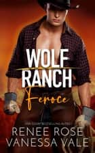 Feroce eBook by Renee Rose, Vanessa Vale