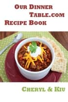 Our Dinner Table ebook by Cheryl Covello,Kiu Wong