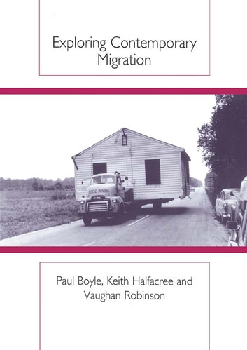 Exploring Contemporary Migration ebook by Paul Boyle,Keith H. (University Of Wales, Swansea) Halfacree,Vaughan (University Of Wales, Swansea) Robinson