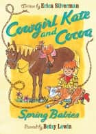 Cowgirl Kate and Cocoa: Spring Babies ebook by Erica Silverman, Betsy Lewin