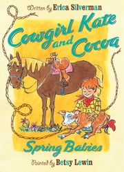 Cowgirl Kate and Cocoa: Spring Babies ebook by Erica Silverman,Betsy Lewin