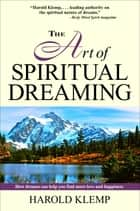 The Art of Spiritual Dreaming eBook von Harold Klemp