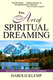 The Art of Spiritual Dreaming ebook by Harold Klemp