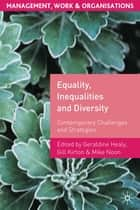 Equality, Inequalities and Diversity ebook by Professor Geraldine Healy,Dr Gill Kirton,Professor Mike Noon
