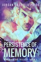 The Persistence of Memory (Mnevermind Trilogy Book 1) eBook par Jordan Castillo Price