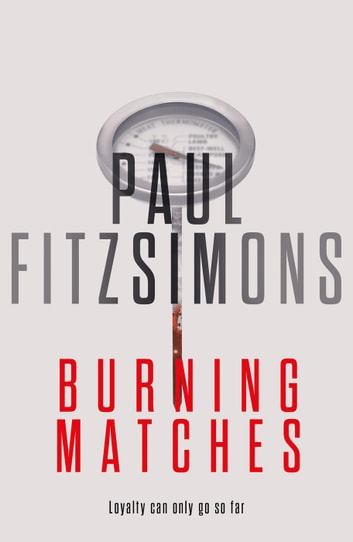 Burning Matches ebook by PAUL FITZSIMONS