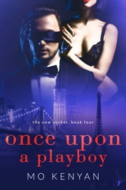 Once Upon a Playboy ebook by MO Kenyan