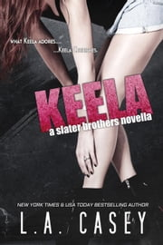 Keela - Slater Brothers ebook by L.A. Casey