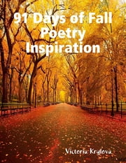 91 Days of Fall Poetry Inspiration ebook by Victoria Krylova