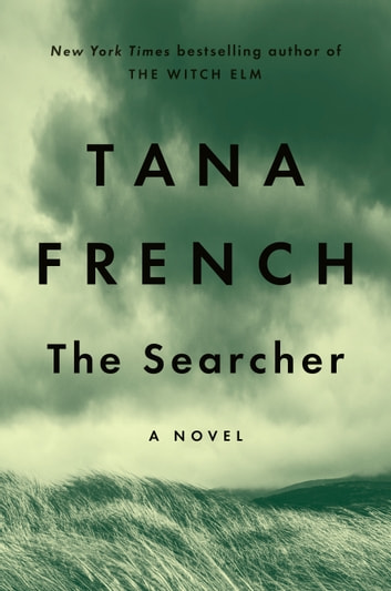 The Searcher - A Novel ebook by Tana French