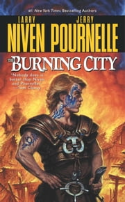 The Burning City ebook by Larry Niven,Jerry Pournelle
