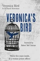 Veronica's Bird - Thirty-five years inside as a female prison officer ebook by