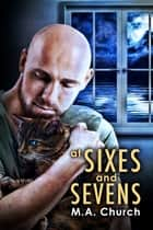 At Sixes and Sevens ebook by M.A. Church