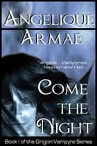 Come the Night ebook by Angelique Armae