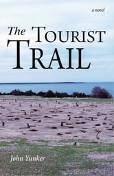 The Tourist Trail: A Novel ebook by John Yunker