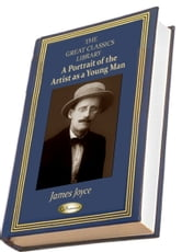 A Portrait of the Artist as a Young Man - (THE GREAT CLASSICS LIBRARY) ebook by James Joyce