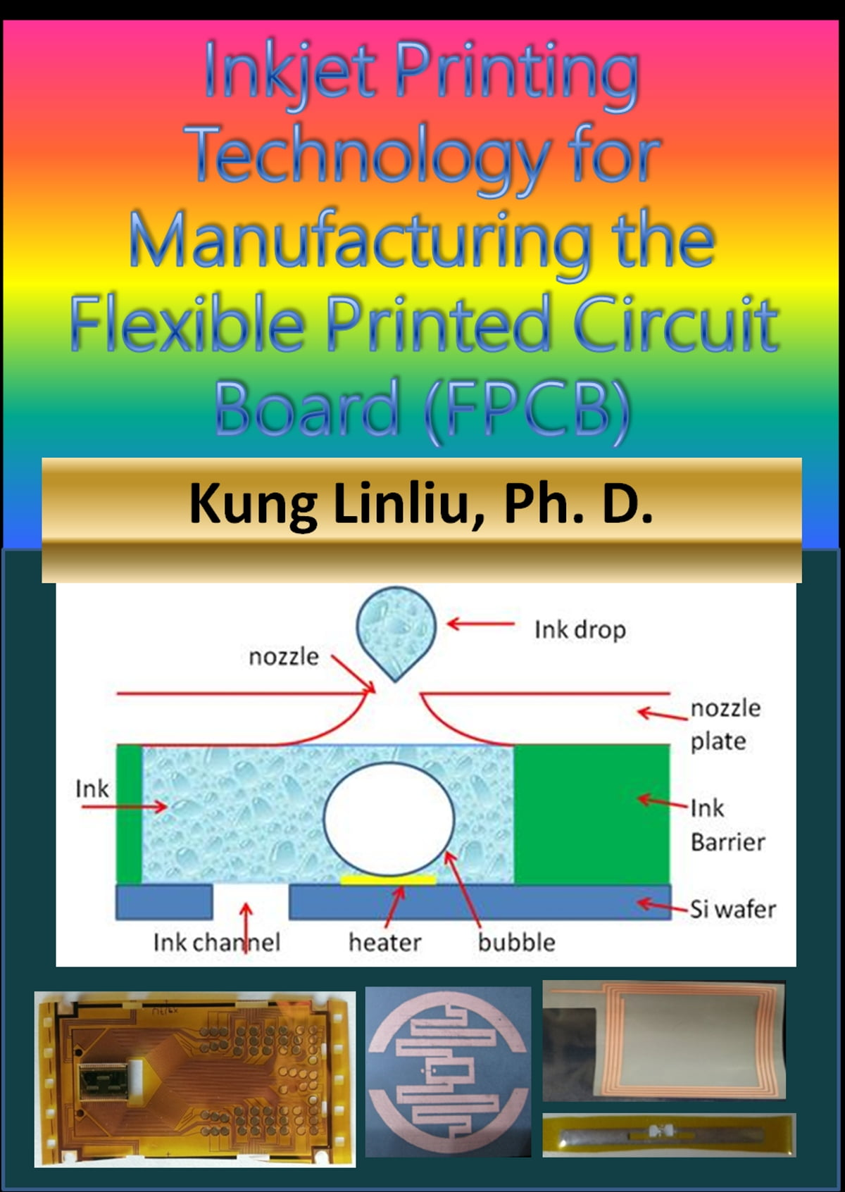 Inkjet Printing Technology For Manufacturing The Flexible Printed Circuit Board Printer Fpcb Ebook By Kung Linliu 1230002357836 Rakuten Kobo