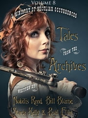 Tales from the Archives: Collection 8 ebook by Nobilis Reed,Bill Blume,Stacia D Kelly