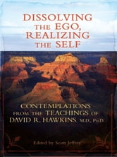 Dissolving the Ego Realizing the Self ebook by David R. Hawkins
