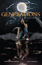7 Generations - A Plains Cree Saga ebook by David Alexander Robertson, Scott Henderson