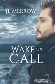 Wake Up Call ebook by JL Merrow