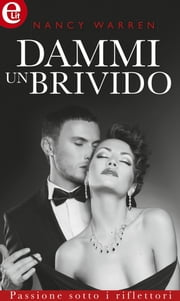Dammi un brivido ebook by Nancy Warren