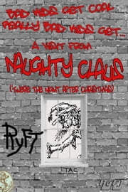 A Visit from Naughty Claus ebook by RyFT Brand