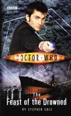 Doctor Who: The Feast of the Drowned eBook by Steve Cole