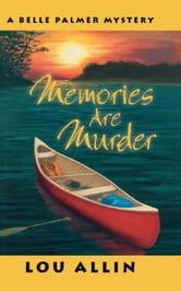 Memories are Murder - A Belle Palmer Mystery ebook by Lou Allin