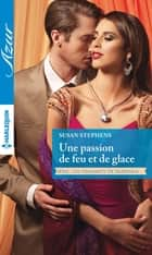 Une passion de feu et de glace - T4 - Les diamants de Skavanga ebook by Susan Stephens