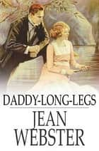 Daddy-Long-Legs eBook by Jean Webster