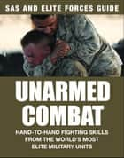 SAS and Elite Forces Guide: Unarmed Combat ekitaplar by Martin J Dougherty