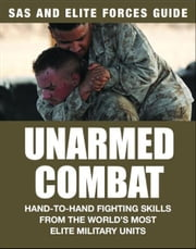 SAS and Elite Forces Guide: Unarmed Combat ebook by Martin J Dougherty