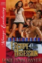 The American Soldier Collection: Escape from Obsession ebook by