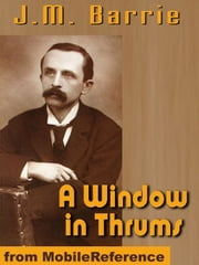 A Window In Thrums (Mobi Classics) 電子書 by J.M. Barrie