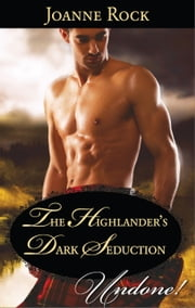 The Highlander's Dark Seduction ebook by Joanne Rock