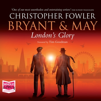 Bryant & May - London's Glory audiobook by Christopher Fowler