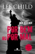 Por bem ou por mal - Jack Reacher - vol. 10 eBook by
