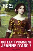 Le Lys et les ombres ebook by Bernard Simonay