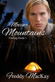 Moving Mountains: Finding Home 1 ebook by Freddy MacKay