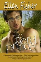 The Nerd Prince ebook by Ellen Fisher