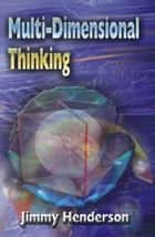 Multi-Dimensional Thinking ebook by Jimmy Henderson