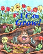 I Can Grow! ebook by Mouse, Mrs.