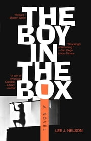 The Boy in the Box - A Novel ebook by Lee J. Nelson